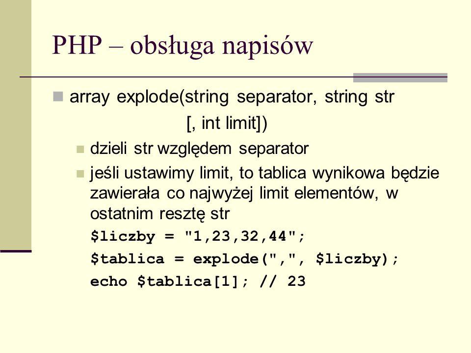 PHP – obsługa napisów array explode(string separator, string str