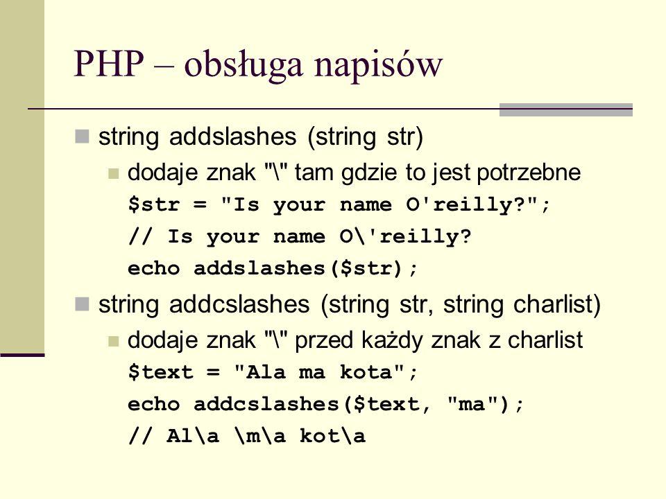 PHP – obsługa napisów string addslashes (string str)