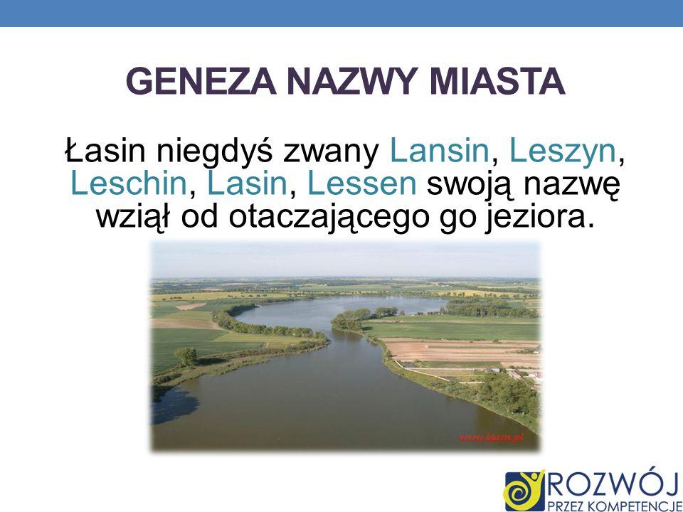 Geneza nazwy miasta Łasin niegdyś zwany Lansin, Leszyn, Leschin, Lasin, Lessen swoją nazwę wziął od otaczającego go jeziora.