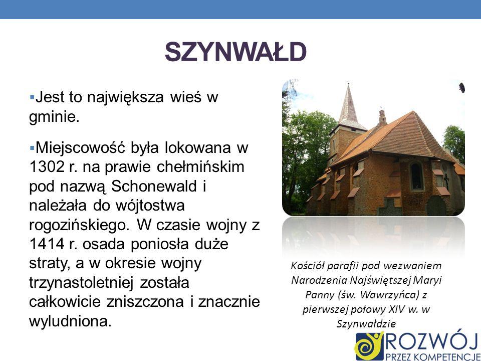 Szynwałd Jest to największa wieś w gminie.