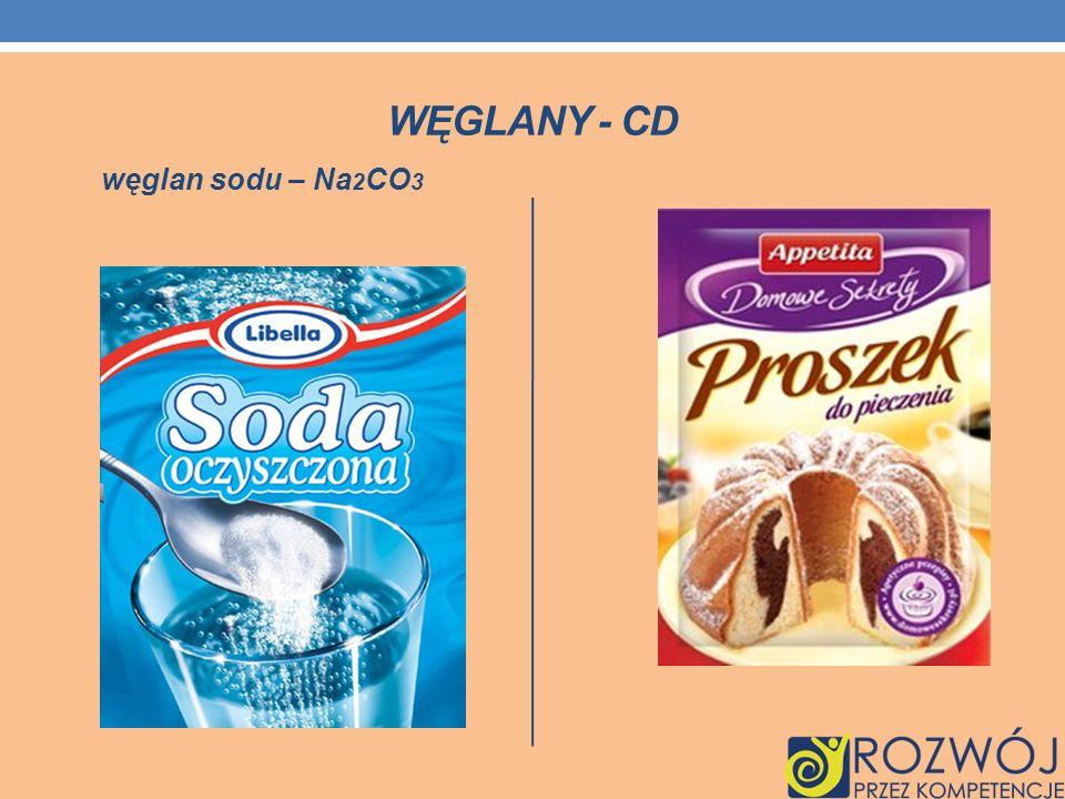 Węglany - cd węglan sodu – Na2CO3