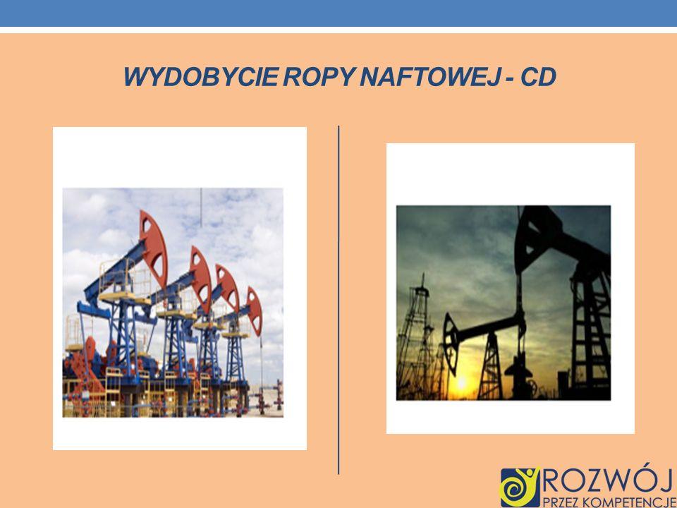 Wydobycie ropy naftowej - cd