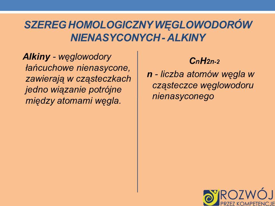 SZEREG HOMOLOGICZNY WĘGLOWODORÓW NIENASYCONYCH - ALKiNY