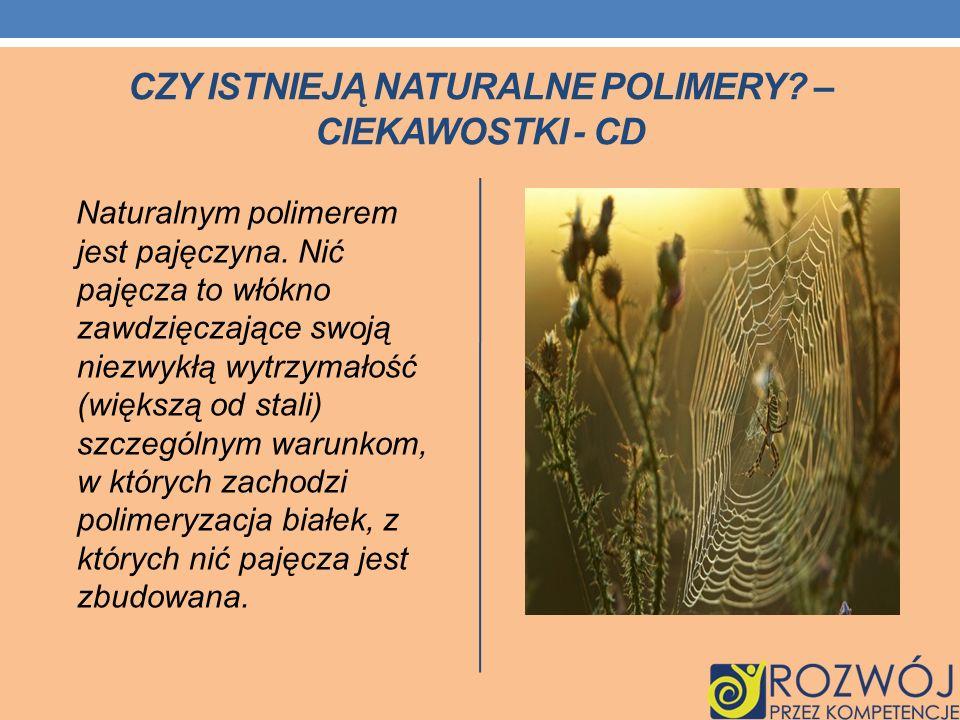 Czy istnieją naturalne polimery – ciekawostki - cd