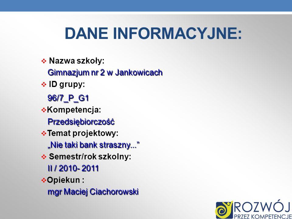 DANE INFORMACYJNE: Nazwa szkoły: Gimnazjum nr 2 w Jankowicach