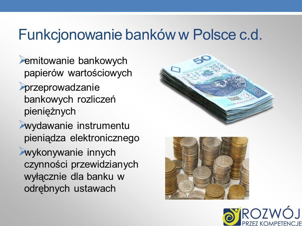 Funkcjonowanie banków w Polsce c.d.