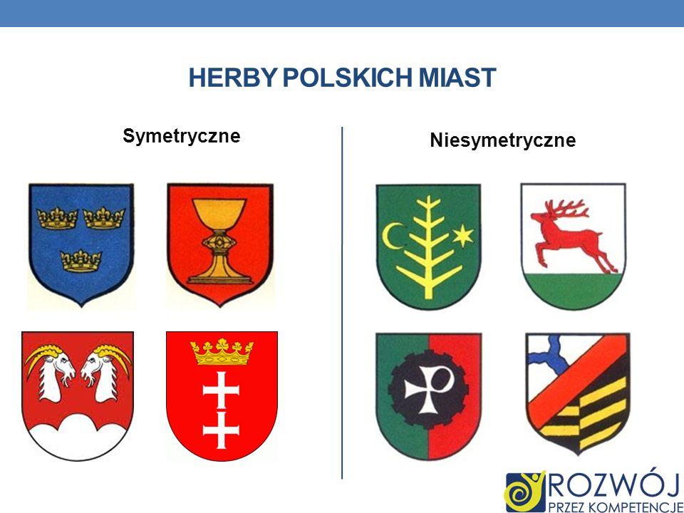 HERBY POLSKICH MIAST Niesymetryczne Symetryczne