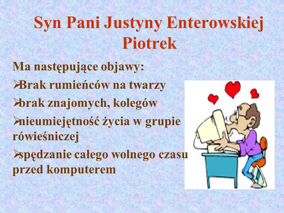 Syn Pani Justyny Enterowskiej Piotrek