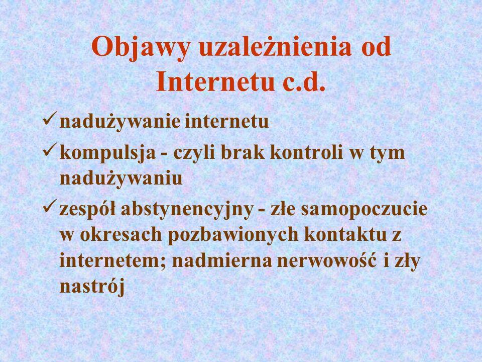 Objawy uzależnienia od Internetu c.d.