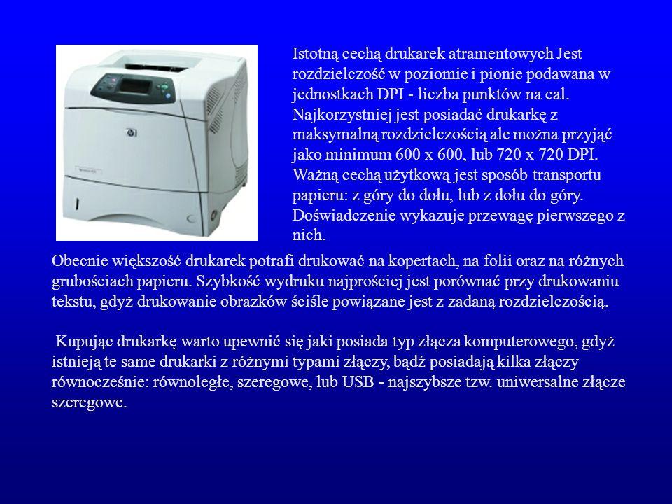 Istotną cechą drukarek atramentowych Jest rozdzielczość w poziomie i pionie podawana w jednostkach DPI - liczba punktów na cal.