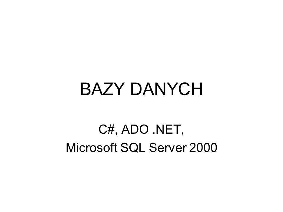 C#, ADO .NET, Microsoft SQL Server 2000