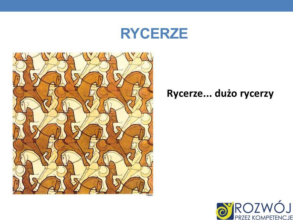 Rycerze Rycerze... dużo rycerzy