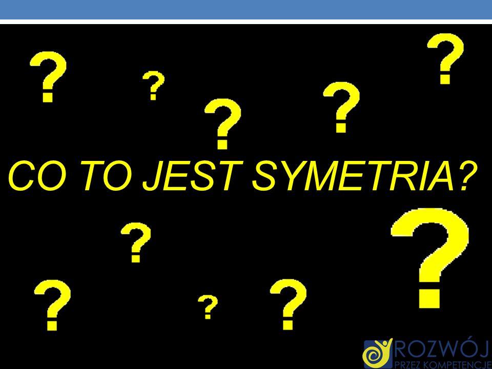 CO TO JEST SYMETRIA