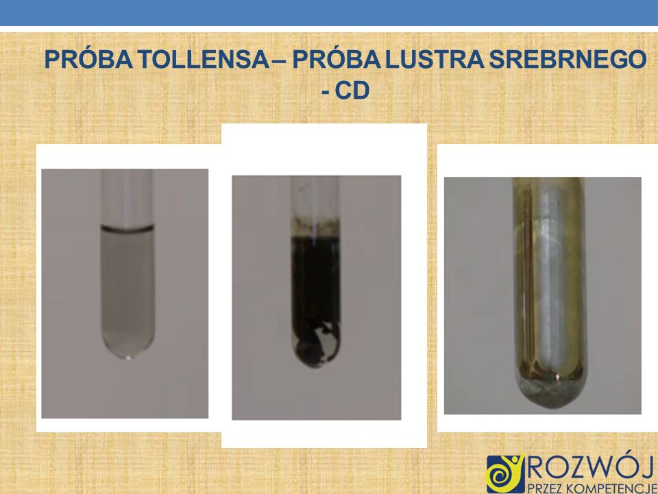 Próba Tollensa – próba lustra srebrnego - cd