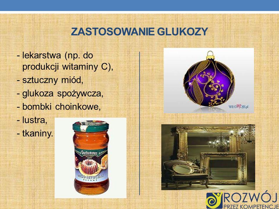 Zastosowanie glukozy - lekarstwa (np.