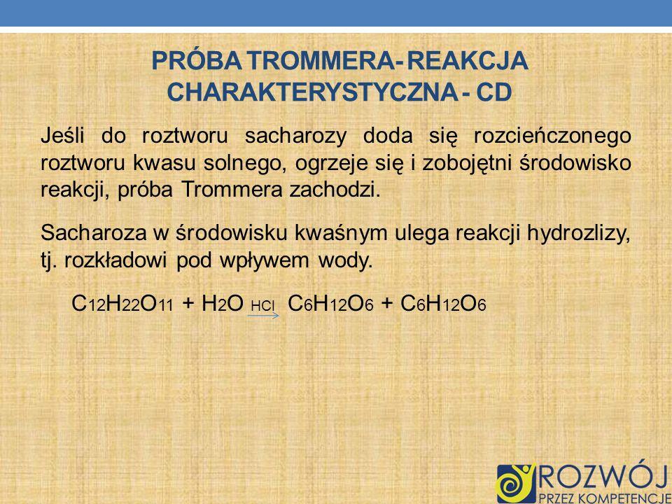 Próba trommera- reakcja charakterystyczna - cd