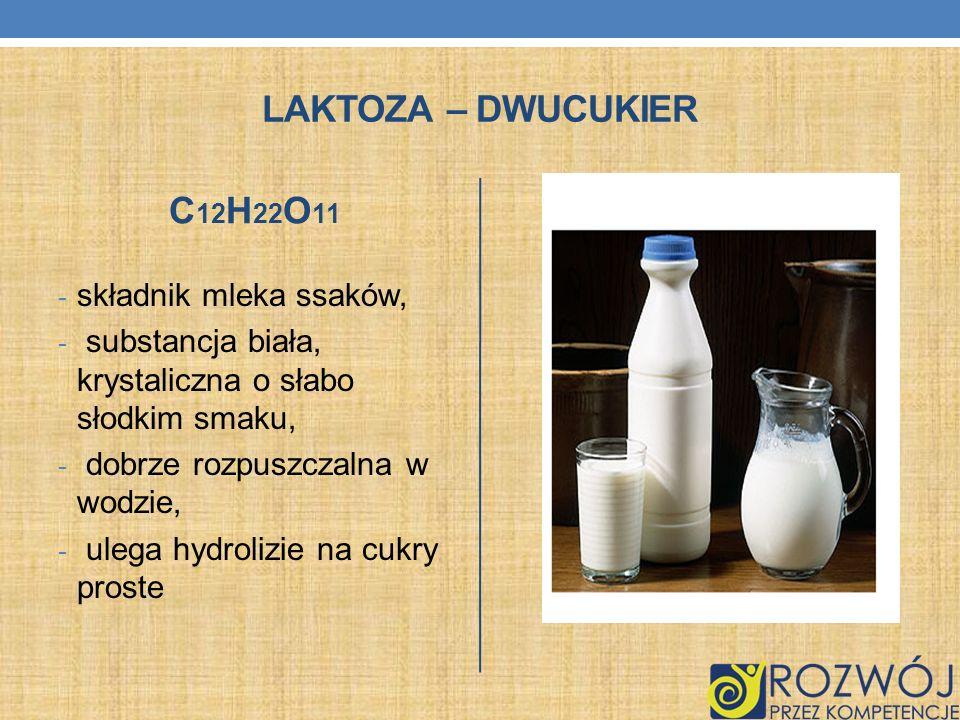 Laktoza – dwucukier C12H22O11