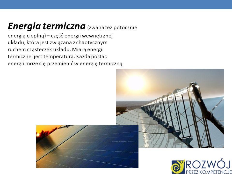 Energia termiczna (zwana też potocznie