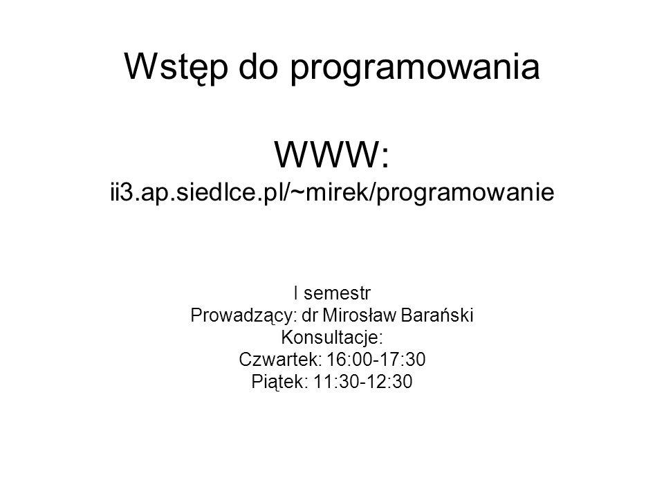 Wstęp do programowania WWW: ii3.ap.siedlce.pl/~mirek/programowanie