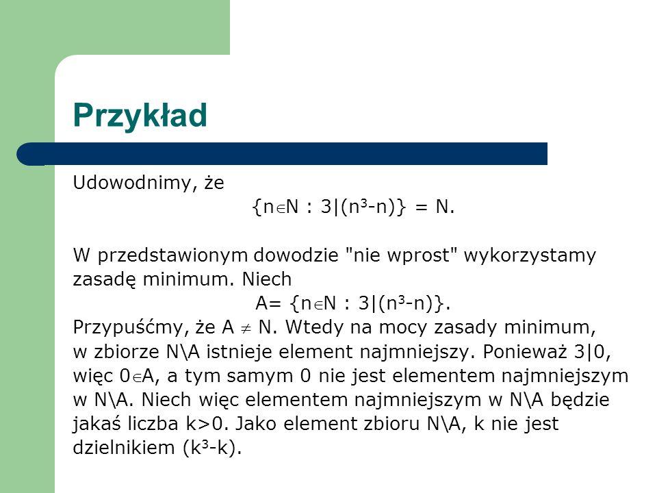 Przykład Udowodnimy, że {nÎN : 3|(n3-n)} = N.