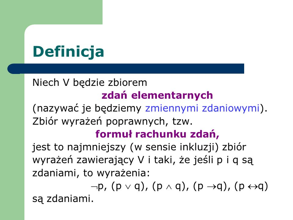 Definicja Niech V będzie zbiorem zdań elementarnych