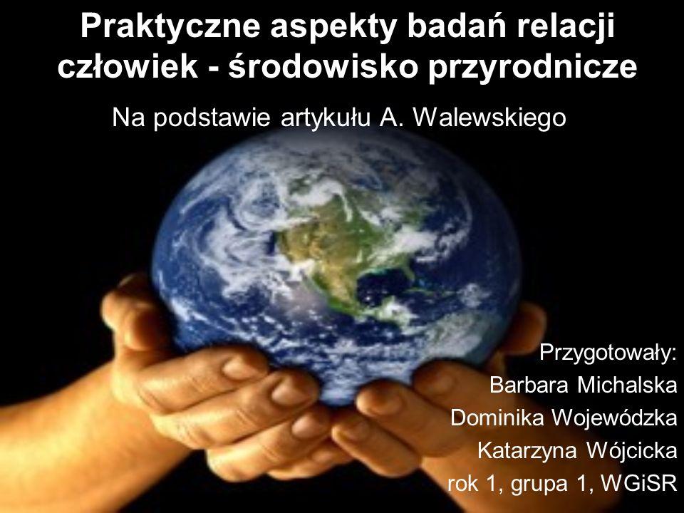 Praktyczne aspekty badań relacji człowiek - środowisko przyrodnicze