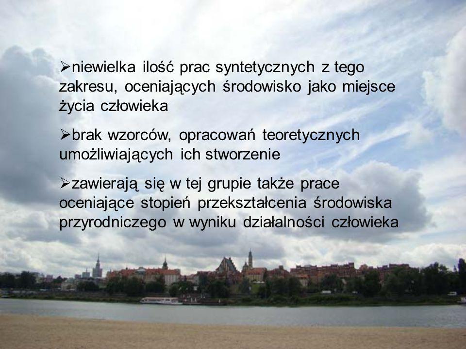 niewielka ilość prac syntetycznych z tego zakresu, oceniających środowisko jako miejsce życia człowieka