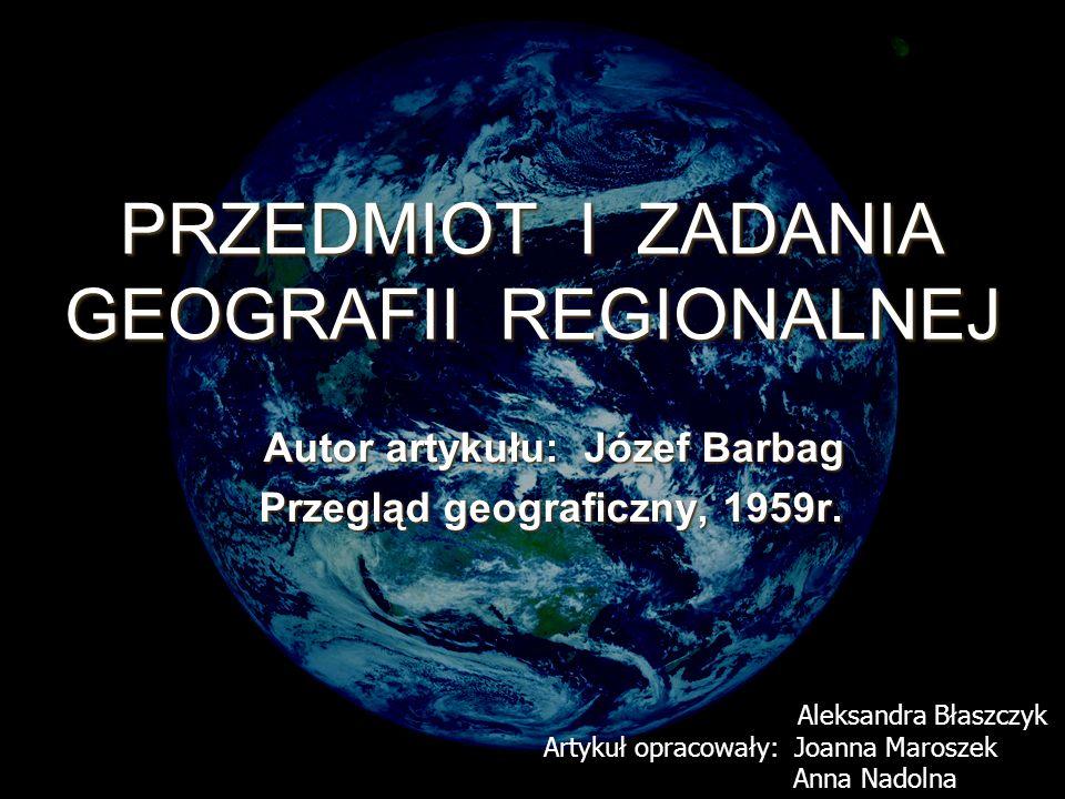 PRZEDMIOT I ZADANIA GEOGRAFII REGIONALNEJ