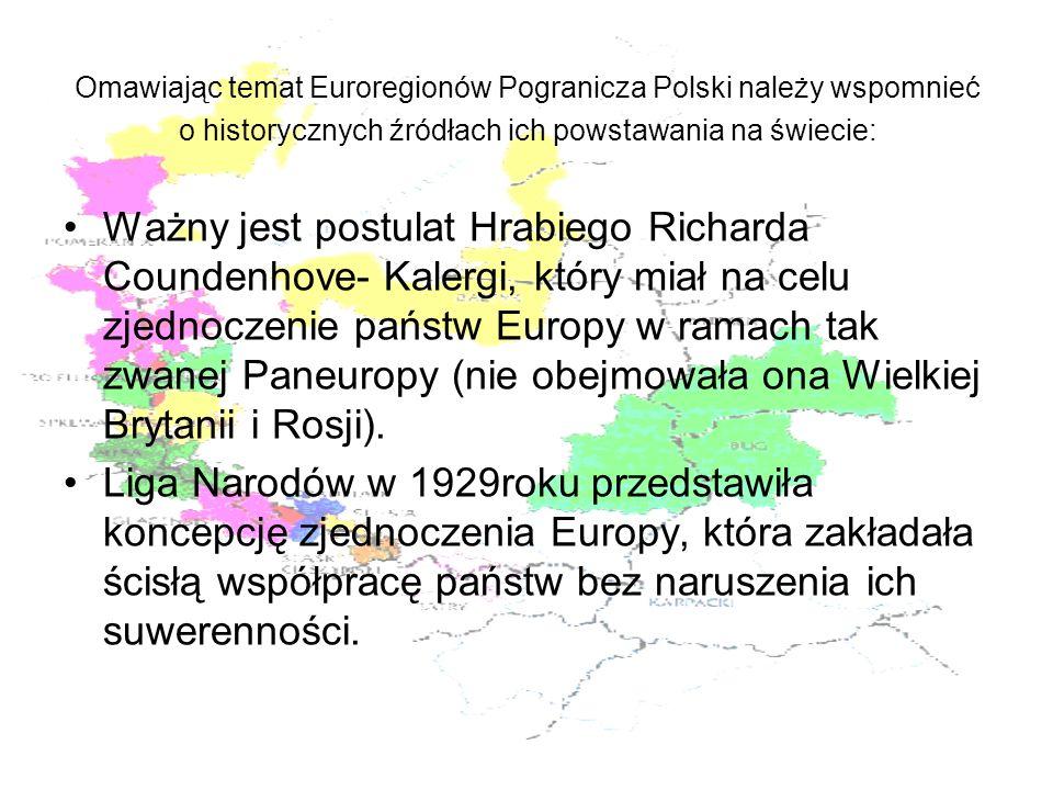 Omawiając temat Euroregionów Pogranicza Polski należy wspomnieć o historycznych źródłach ich powstawania na świecie: