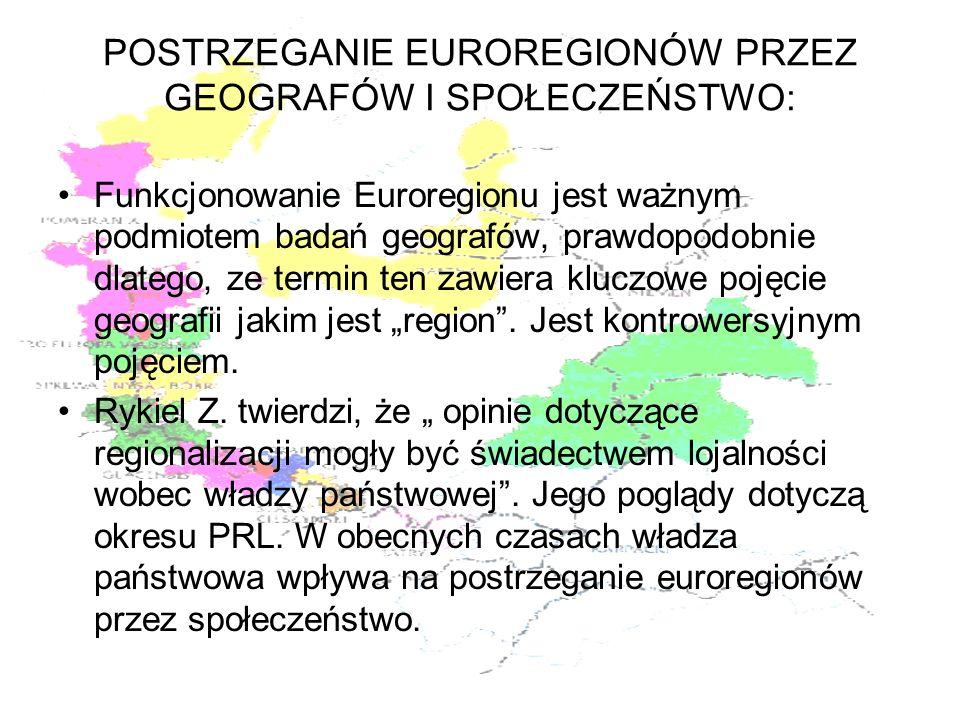 POSTRZEGANIE EUROREGIONÓW PRZEZ GEOGRAFÓW I SPOŁECZEŃSTWO: