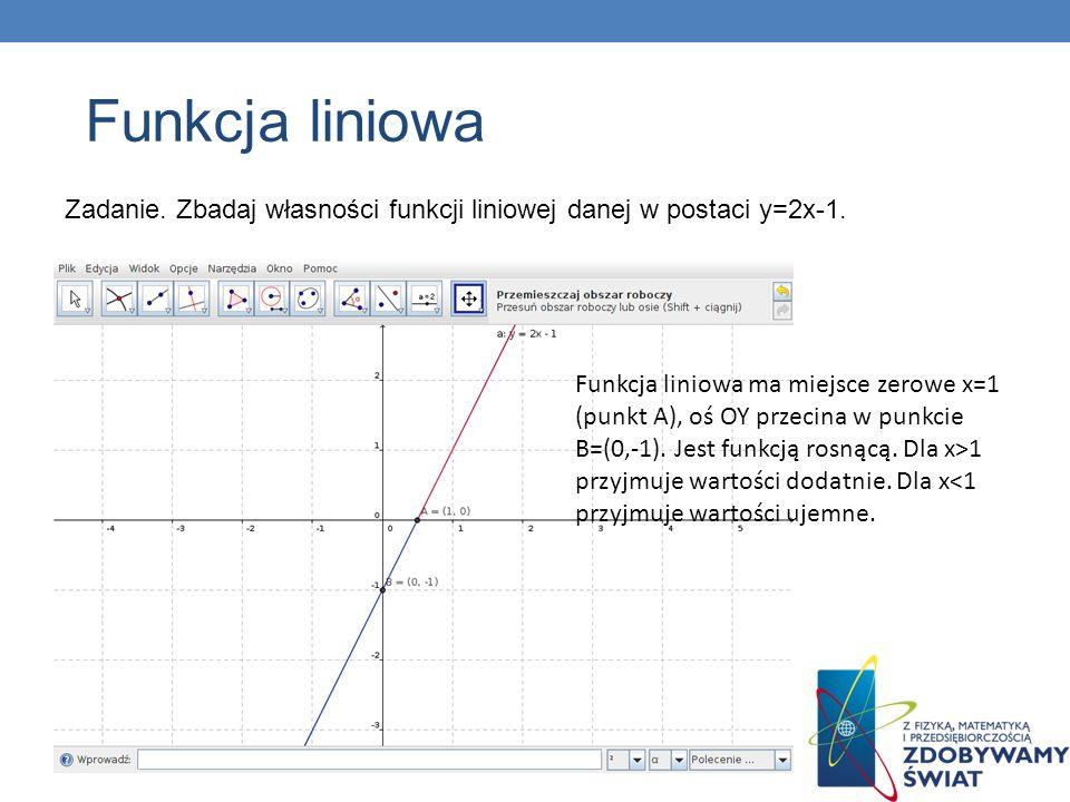Funkcja liniowaZadanie. Zbadaj własności funkcji liniowej danej w postaci y=2x-1.