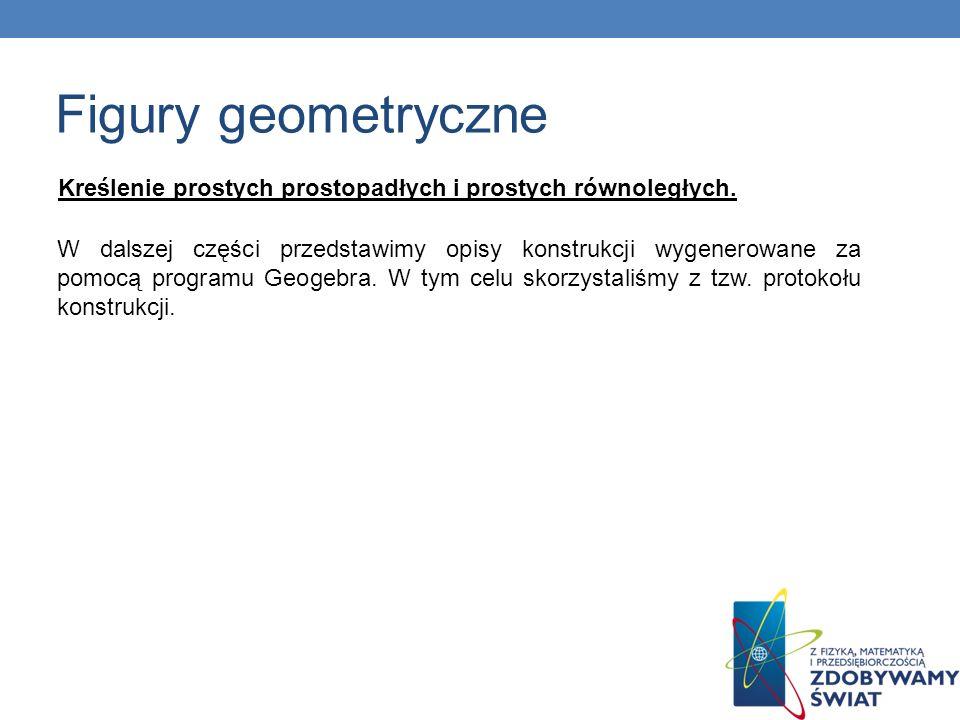 Figury geometryczne Kreślenie prostych prostopadłych i prostych równoległych.