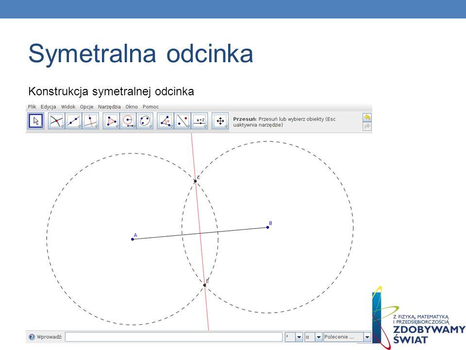 Symetralna odcinka Konstrukcja symetralnej odcinka 46