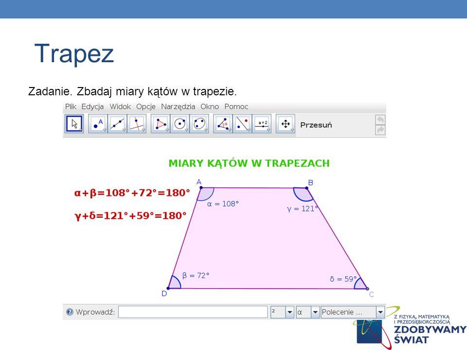 Trapez Zadanie. Zbadaj miary kątów w trapezie. 74