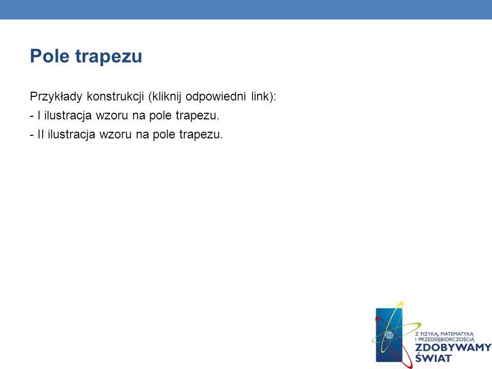 Pole trapezu Przykłady konstrukcji (kliknij odpowiedni link):