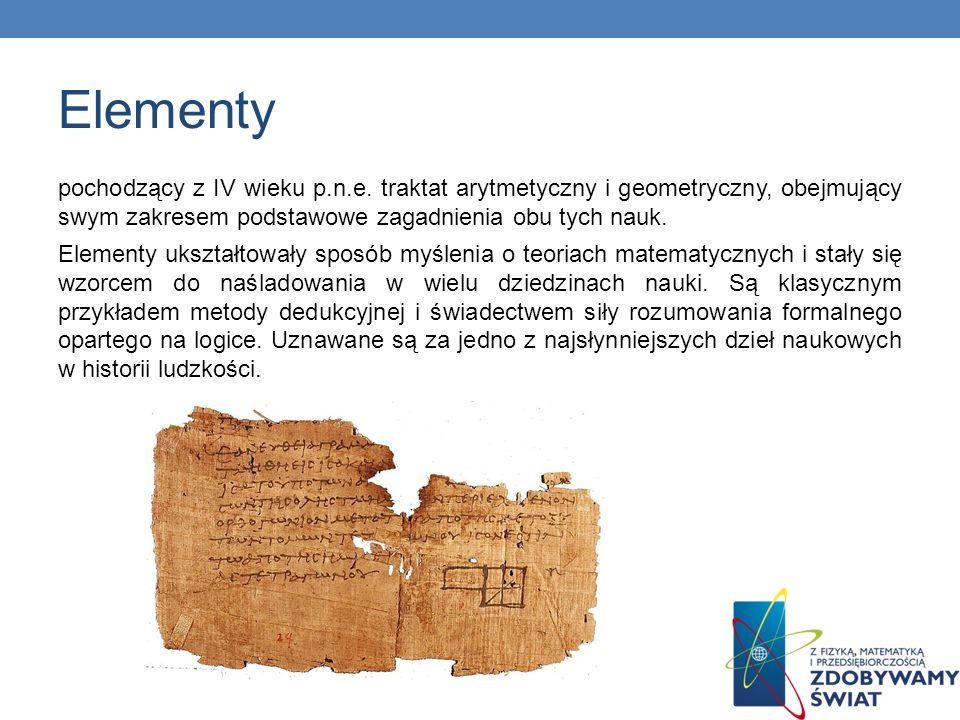 Elementy pochodzący z IV wieku p.n.e. traktat arytmetyczny i geometryczny, obejmujący swym zakresem podstawowe zagadnienia obu tych nauk.