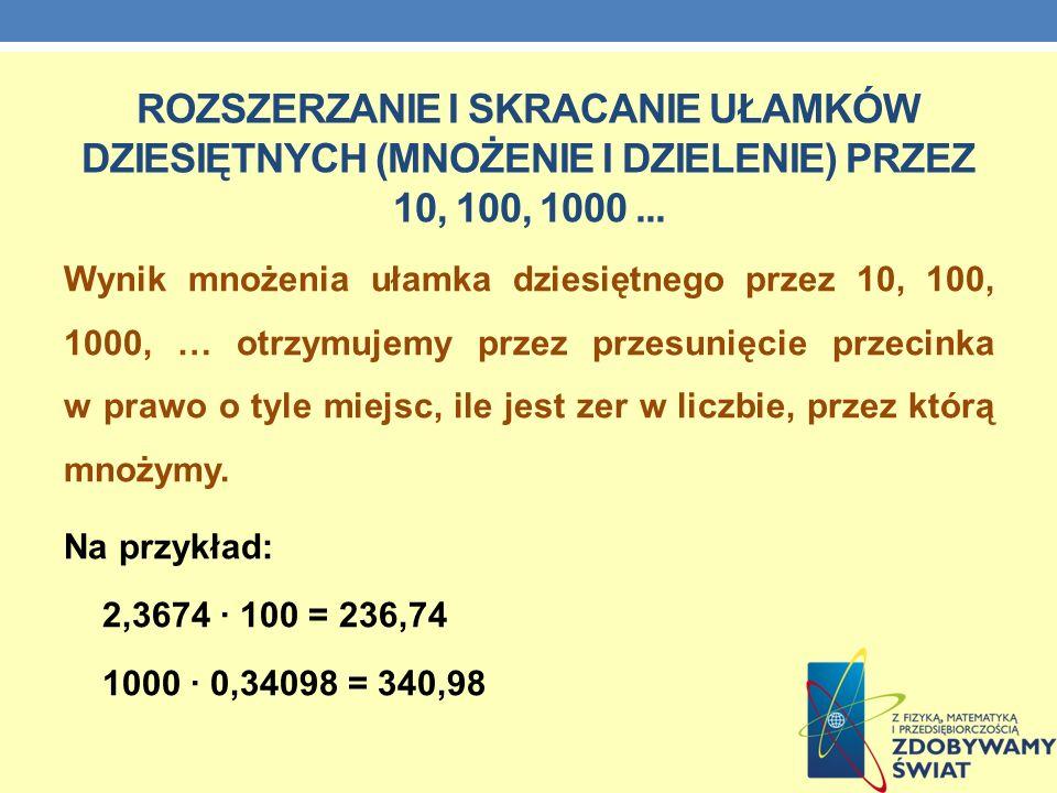 Rozszerzanie i skracanie ułamków dziesiętnych (mnożenie i dzielenie) przez 10, 100, 1000 ...