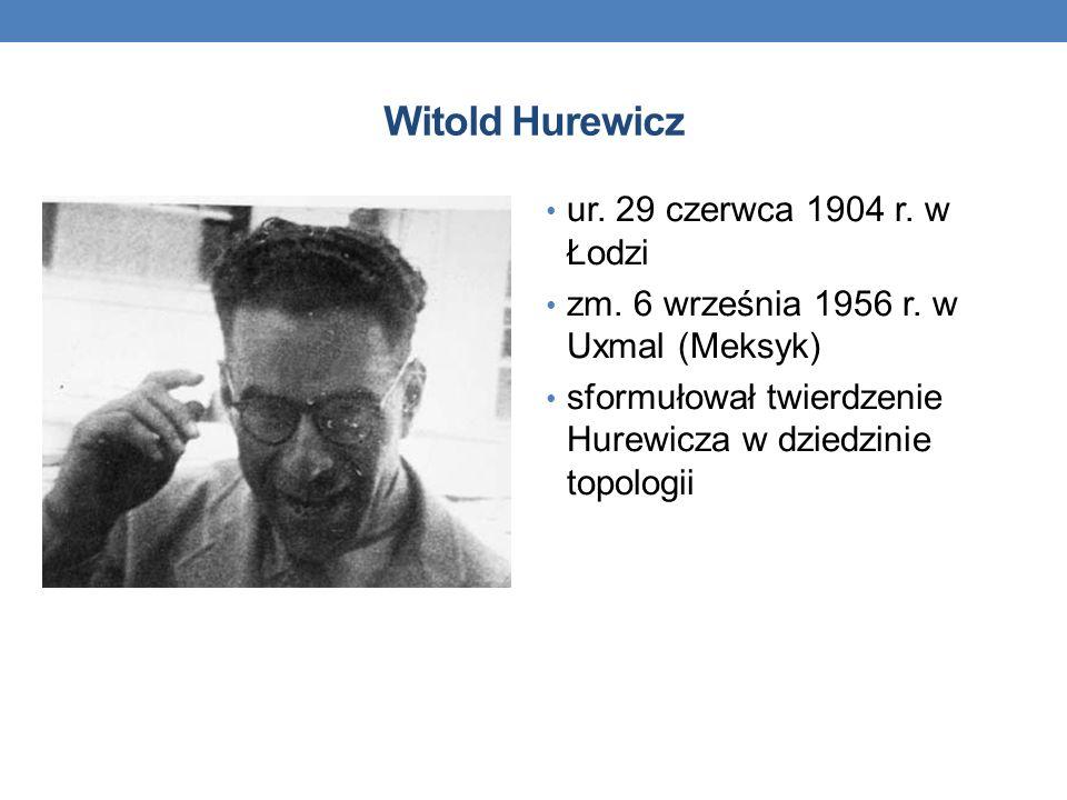 Witold Hurewicz ur. 29 czerwca 1904 r. w Łodzi