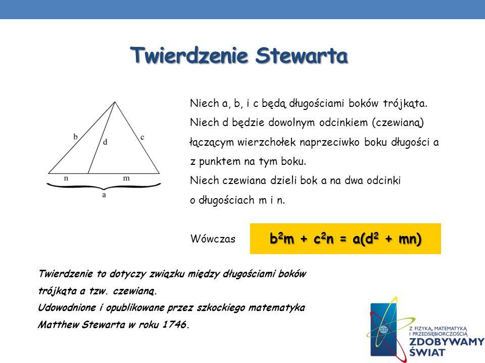 Twierdzenie Stewarta b2m + c2n = a(d2 + mn)