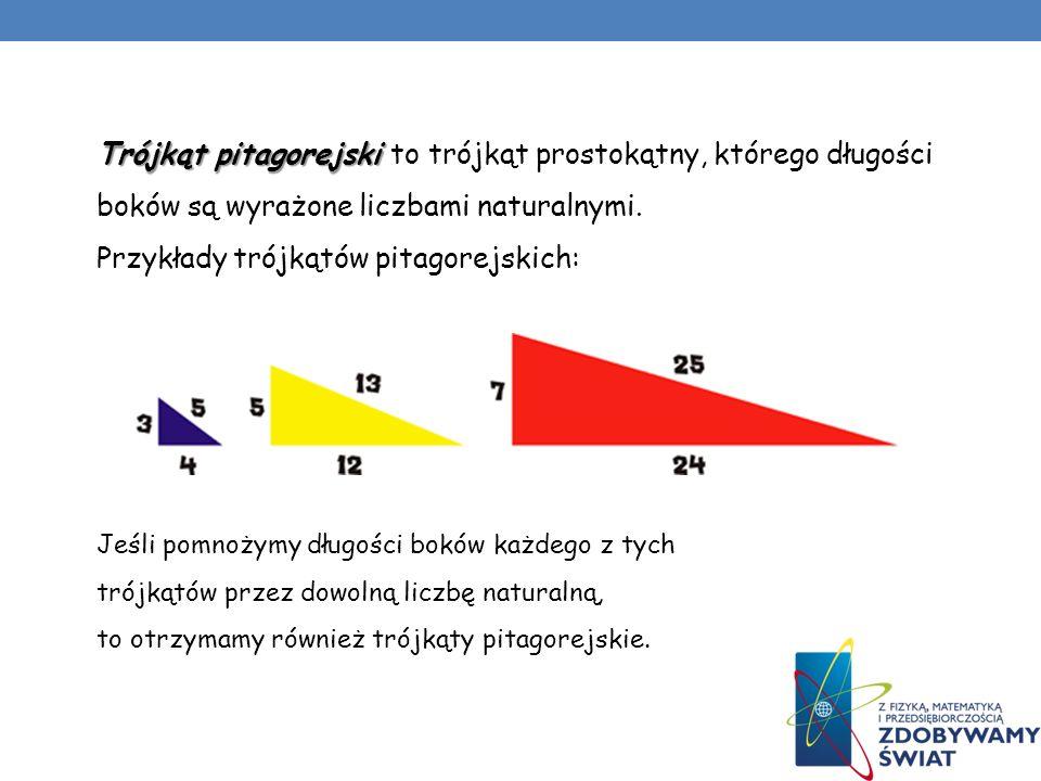 Trójkąt pitagorejski to trójkąt prostokątny, którego długości boków są wyrażone liczbami naturalnymi. Przykłady trójkątów pitagorejskich: