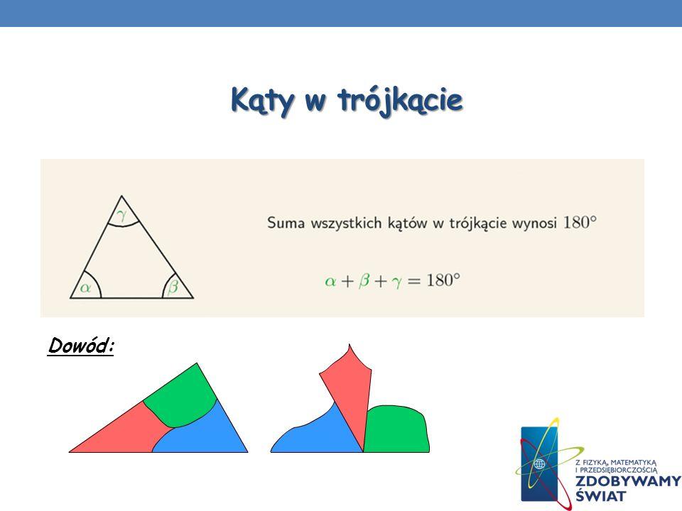 Kąty w trójkącie Dowód: