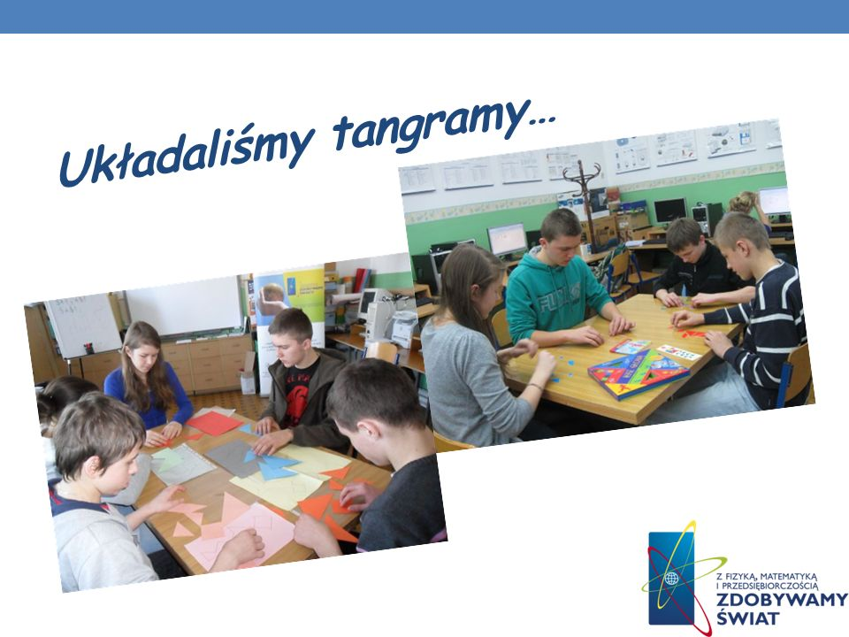 Układaliśmy tangramy…