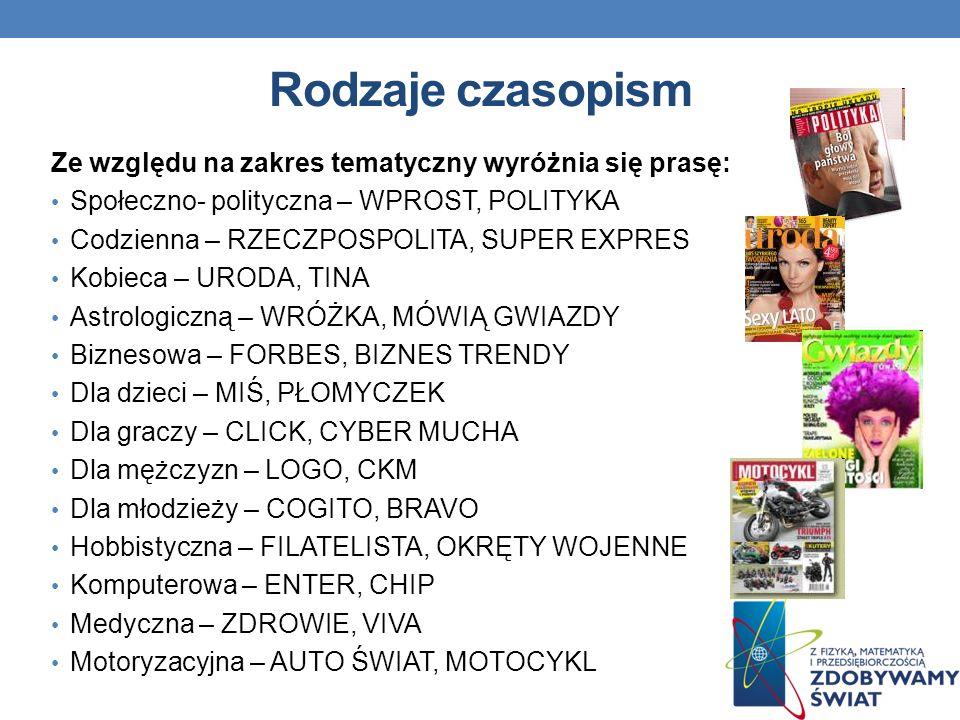 Rodzaje czasopism Ze względu na zakres tematyczny wyróżnia się prasę: