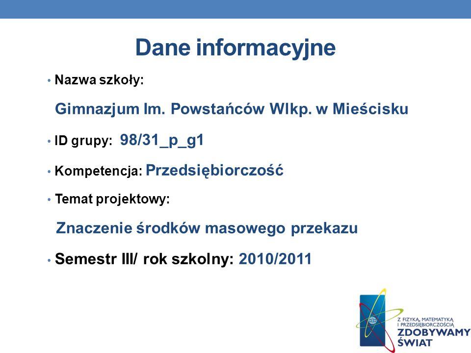 Dane informacyjne Znaczenie środków masowego przekazu Nazwa szkoły: