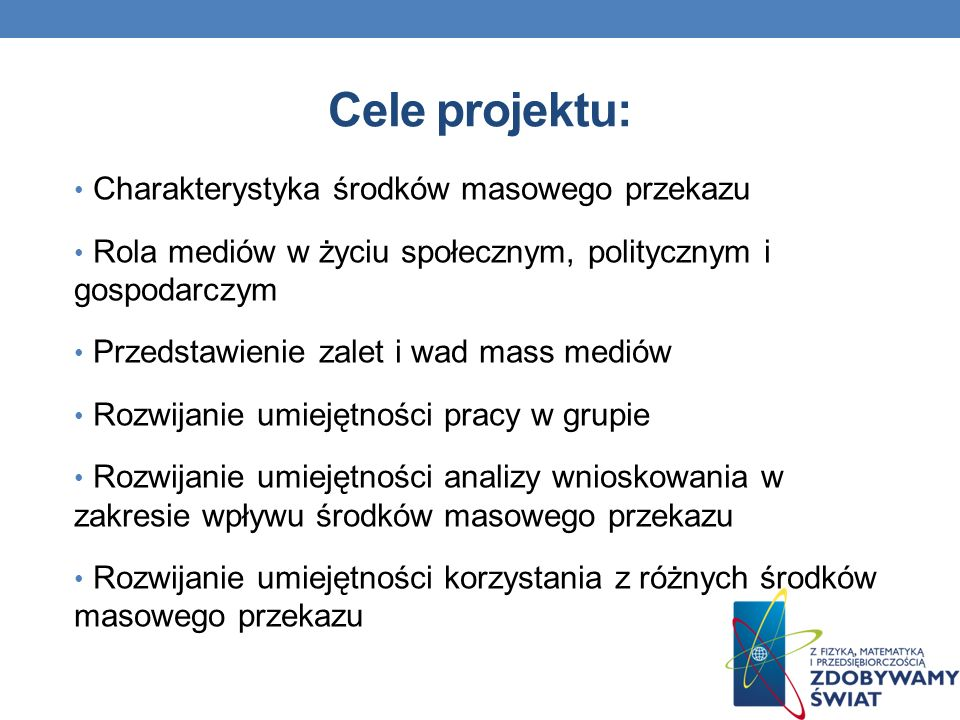 Cele projektu: Charakterystyka środków masowego przekazu