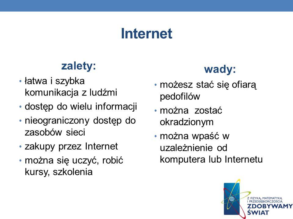 Internet wady: zalety: łatwa i szybka komunikacja z ludźmi