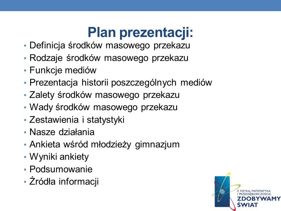 Plan prezentacji: Definicja środków masowego przekazu