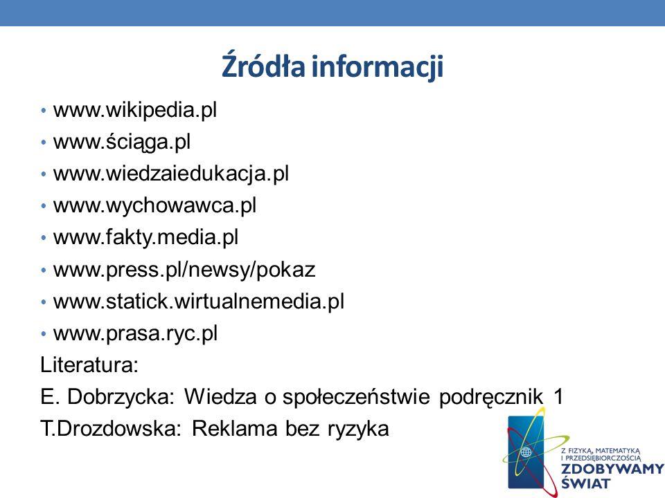 Źródła informacji www.wikipedia.pl www.ściąga.pl