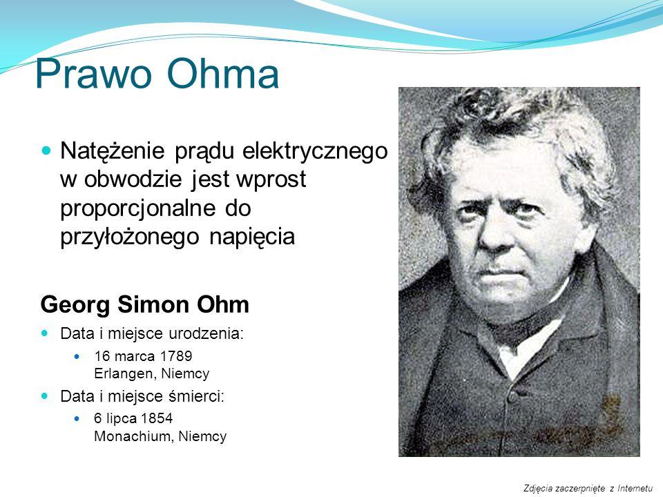 Prawo Ohma Natężenie prądu elektrycznego w obwodzie jest wprost proporcjonalne do przyłożonego napięcia.