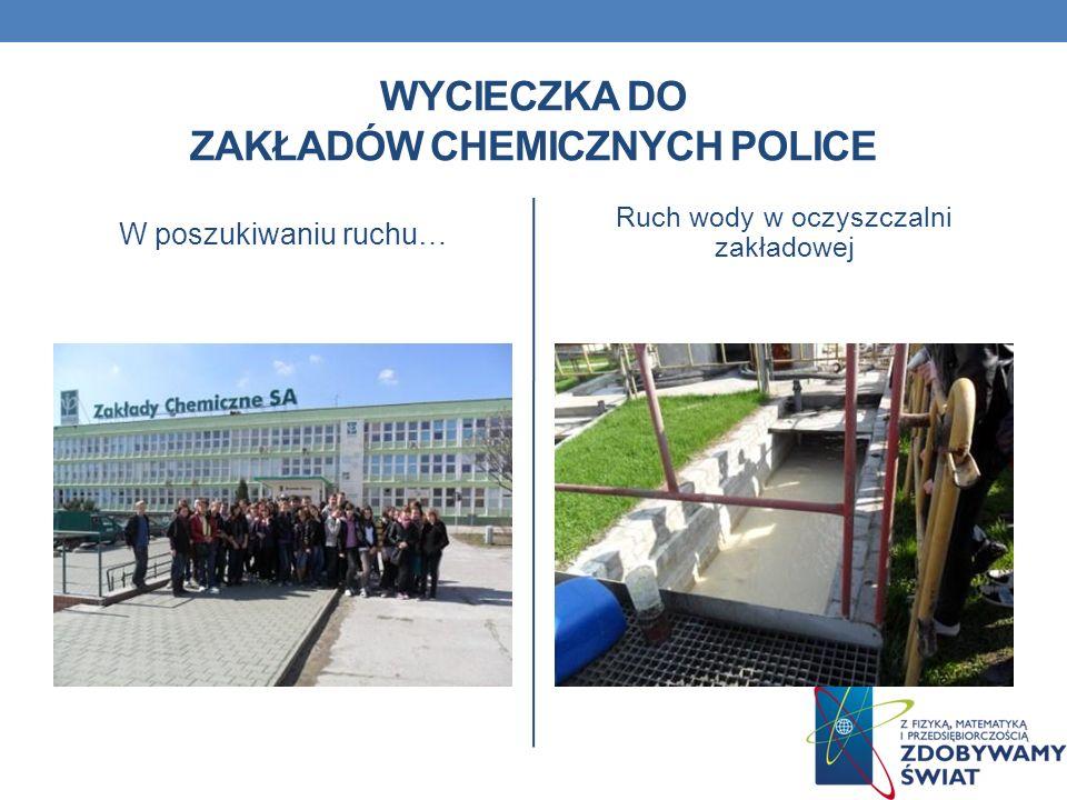 Wycieczka do zakładów chemicznych police